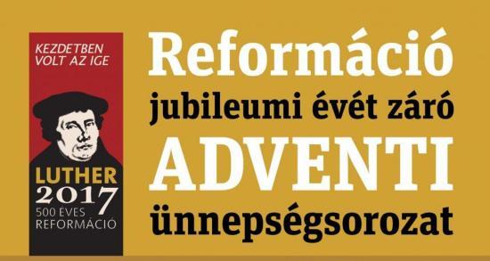 Adventi ünnepségsorozat zárja a reformáció jubileumi évét