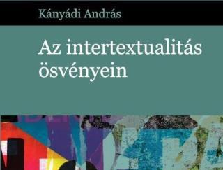 Kányádi Andrással az intertextualitás ösvényein