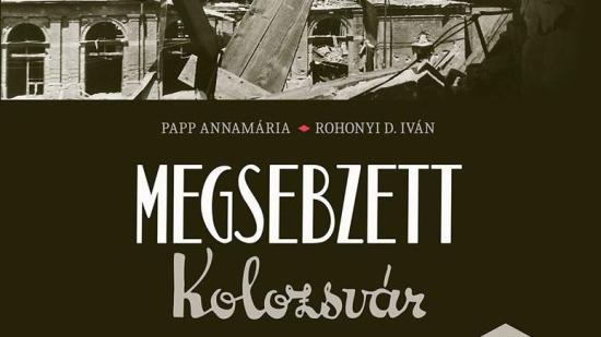 Bemutatják a Megsebzett Kolozsvár című kötetet