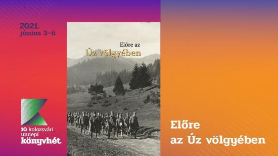 Előre az Úz völgyében a 10. Kolozsvári Ünnepi Könyvhéten