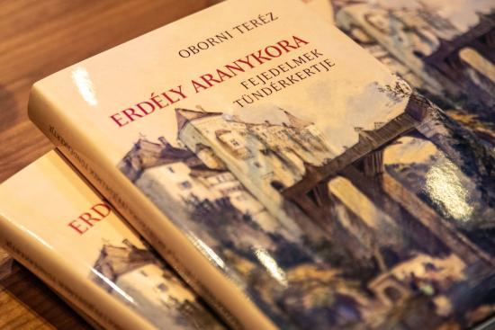 Erdély Aranykora – Fejedelmek Tündérkertje: hiteles és közérthető kötet a fejedelemség-kori Erdélyről